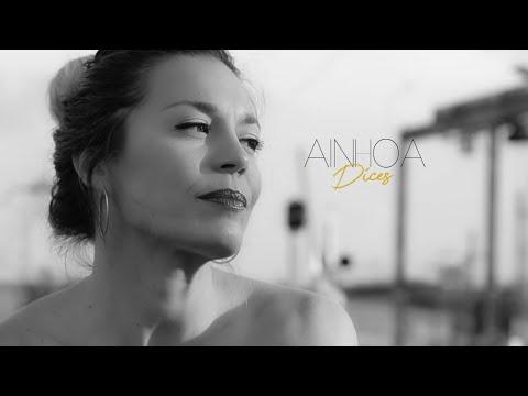 Ainhoa - Dices - Video Oficial