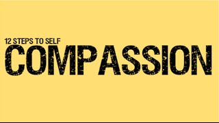 How to be self compassionate in 12 steps - Mindfulness
