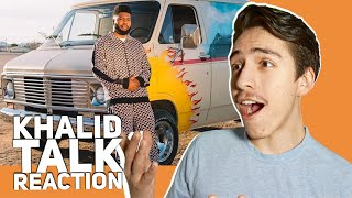 KHALID- TALK REACTION |E2 reacts