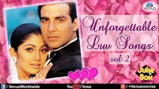 Unforgettable Love Songs Vol.2 | Romantic Songs Audio Jukebox