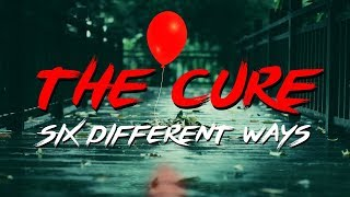 The Cure - Six Different Ways (IT  /Movie Soundtrack  /2017) (Lyric Video)