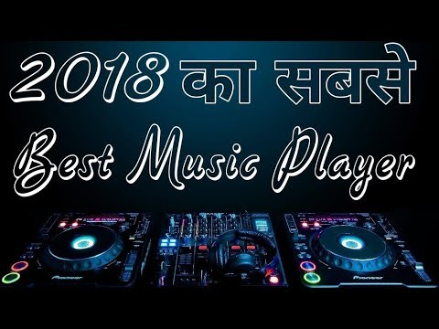 TOP 1 BEST MUSIC PLAYER APPS FOR ANDROID IN 2018 - Must Try!