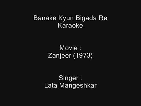 Banake Kyun Bigada Re Karaoke Zanjeer 1973 Lata Mangeshkar