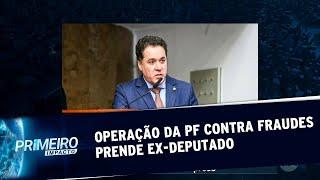 Operação da PF contra fraudes na CODESP prende ex-deputado federal | Primeiro Impacto (22/08/19)
