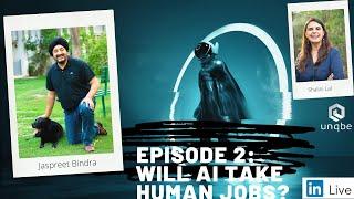 Future of Work Show, Ep 2: Will AI take Human Jobs?