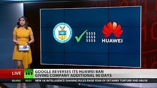 Google pushes back Huawei ban by 90 days