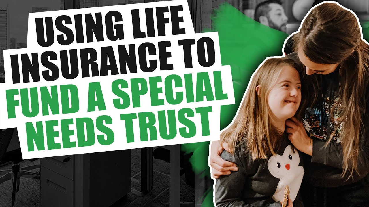 Should Life Insurance Be Used To Fund A Special Needs ...