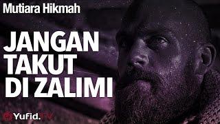 Download Lagu Mutiara Hikmah: Jangan Takut Dizalimi - Ustadz Ahmad Zainuddin, Lc. mp3