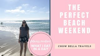 Weekend at the beach -  fitness routine - what I eat in a day - Chow Bella Travels