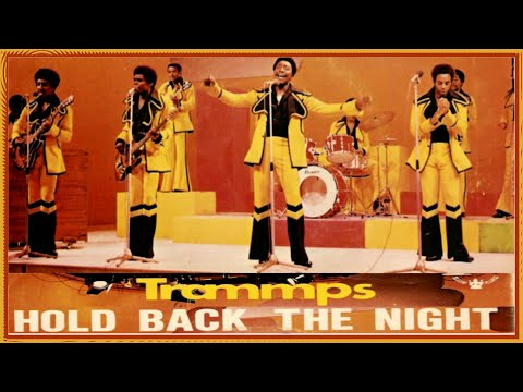 The Trammps - Hold Back The Night [1973] HD