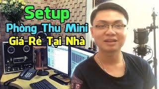 Hướng Dẫn Thiết Kế Phòng Thu Âm Mini Giá Rẻ Tại Nhà - How Can I Set Up A Mini Recording Studio