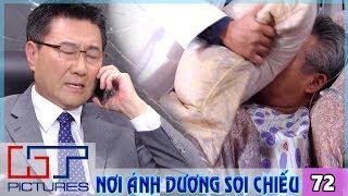 Nơi Ánh Dương Soi Chiếu Tập 72 | Phim Tình Cảm Hàn Quốc Hay Nhất 2020 | Phim Hàn Quốc 2020