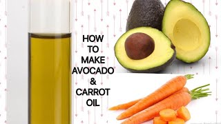 HOW TO MAKE AVOCADO & CARROTS OIL/ DIY AVOCADO OIL/Avocado & carrots oil for hair growth & skin