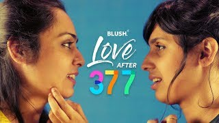 Love After 377 - Section 377 | Blush
