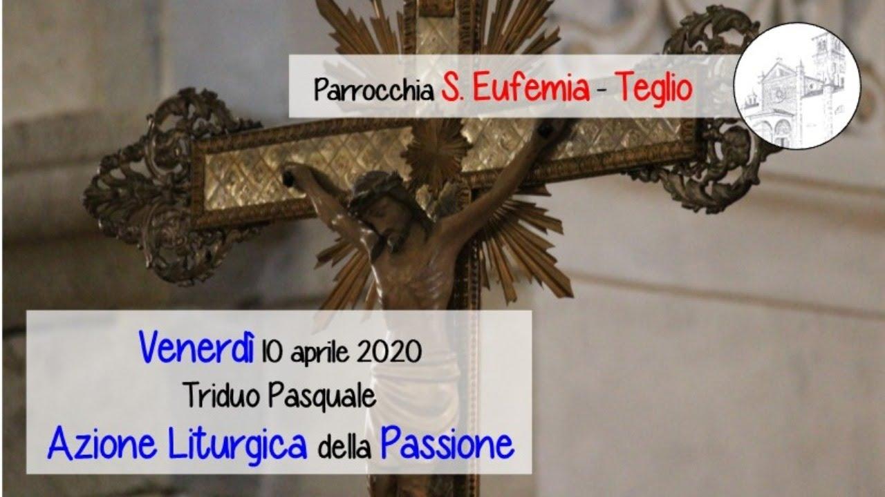 Triduo Pasquale: Azione Liturgica della Passione del Signore, chiesa di S. Eufemia