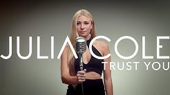 Julia Cole - Trust You (Official Music Video)