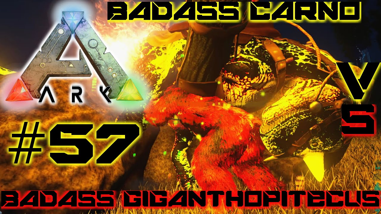 Ark Survival Evolved #57 - Badass Carno VS. Badass ...