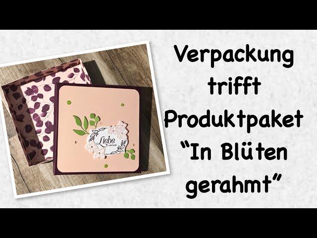 Einfache Geschenkbox | Verpackung trifft Produktpaket in Blüten gerahmt | mit Stampin´Up! Produkten
