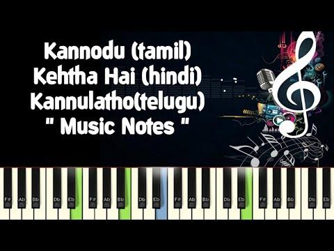 AR Rahman/Kannodu Kanbadellam/Kehtha Hai/Kannulatho /Piano Notes /Midi Files /Karaoke