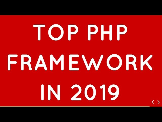 Top 10 PHP Frameworks for Building Websites for Developers in 2019