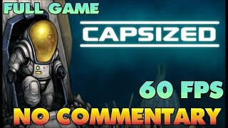 Capsized  - Full Game Walkthrough  【NO Commentary】 【60 FPS】