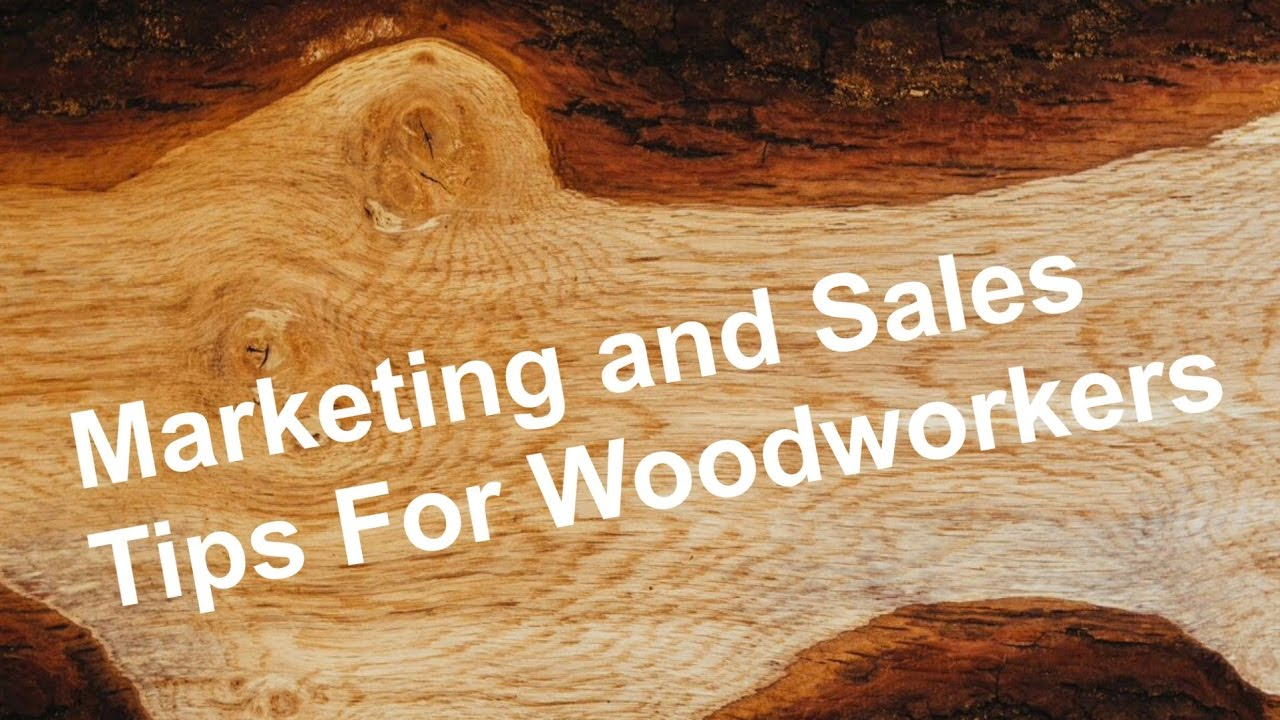 Woodworking Business Ideas How To Sell Your Woodworking Items