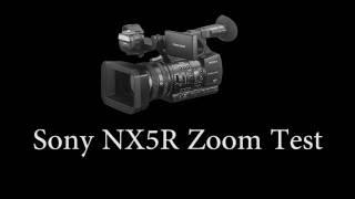 NX5R Zoom Test