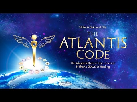 The ATLANTIS CODE and The 12 SEALS of Healing