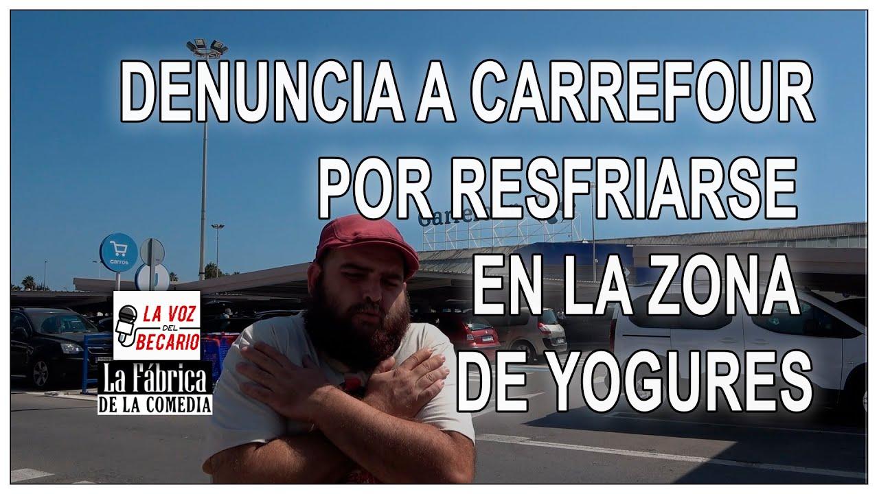Denuncia a Carrefour por resfriarse en la zona de yogures