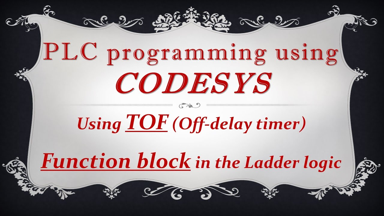 Codesys Tof Timer Off Delay Function Block In Ladder Logic Youtube