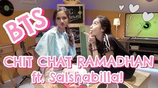 BTS Chit Chat Ramadhan with Salshabilla Adriani!