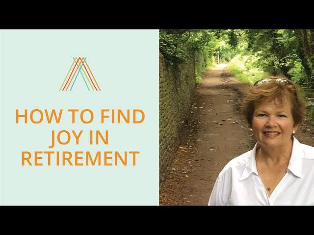 How To Find Joy In Retirement