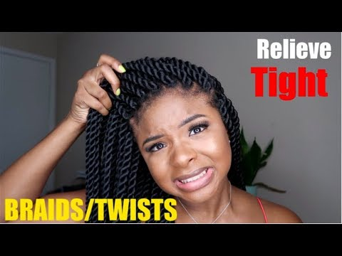 5 Ways To Loosen Tight/Sore Braids for Relief| 2019