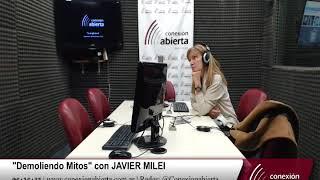 """""""Demoliendo Mitos"""" con JAVIER MILEI 08-06-18 /Radio Conexion Abierta"""
