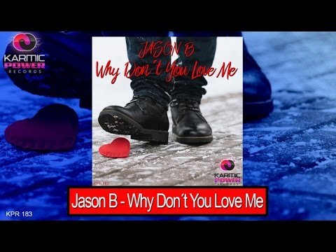 Jason B - Why Don´t You Love Me (Karmic Power Records) House Hit Top 100 Song  2016