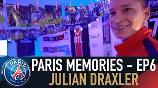 PARIS MEMORIES - EPISODE 6 : JULIAN DRAXLER 🔴🔵 🇩🇪