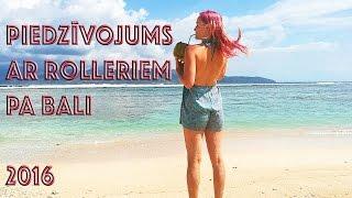 Ar Rolleriem Pa Bali | Piedzivojumi.lv | #ĀzijasPiedzīvojums