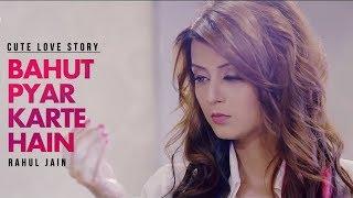 Bahut Pyar Karte Hain Tumko Sanam (Full Video Song) | Cover By Rahul Jain | Cute Love Story