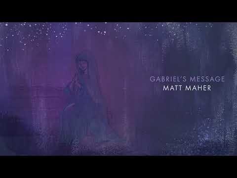 Matt Maher - Gabriel's Message (Official Audio)