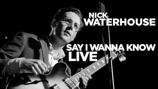 Nick Waterhouse — 'Say I Wanna Know' (Live)