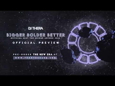 Dj Thera - Bigger Bolder Better (Official Beat The Bridge Anthem 2016)