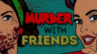 WTF Is Murder With Friends?