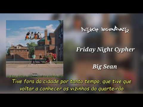 Big Sean - Friday Night Cypher ft Eminem, Royce Da 5'9, Payroll, Tee Grizleey, Kash Doll (Legendado)