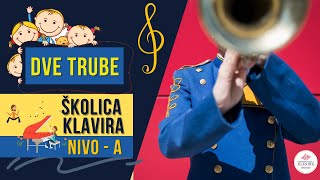Dečija pesmica: Dve trube / Školica klavira - Nivo A