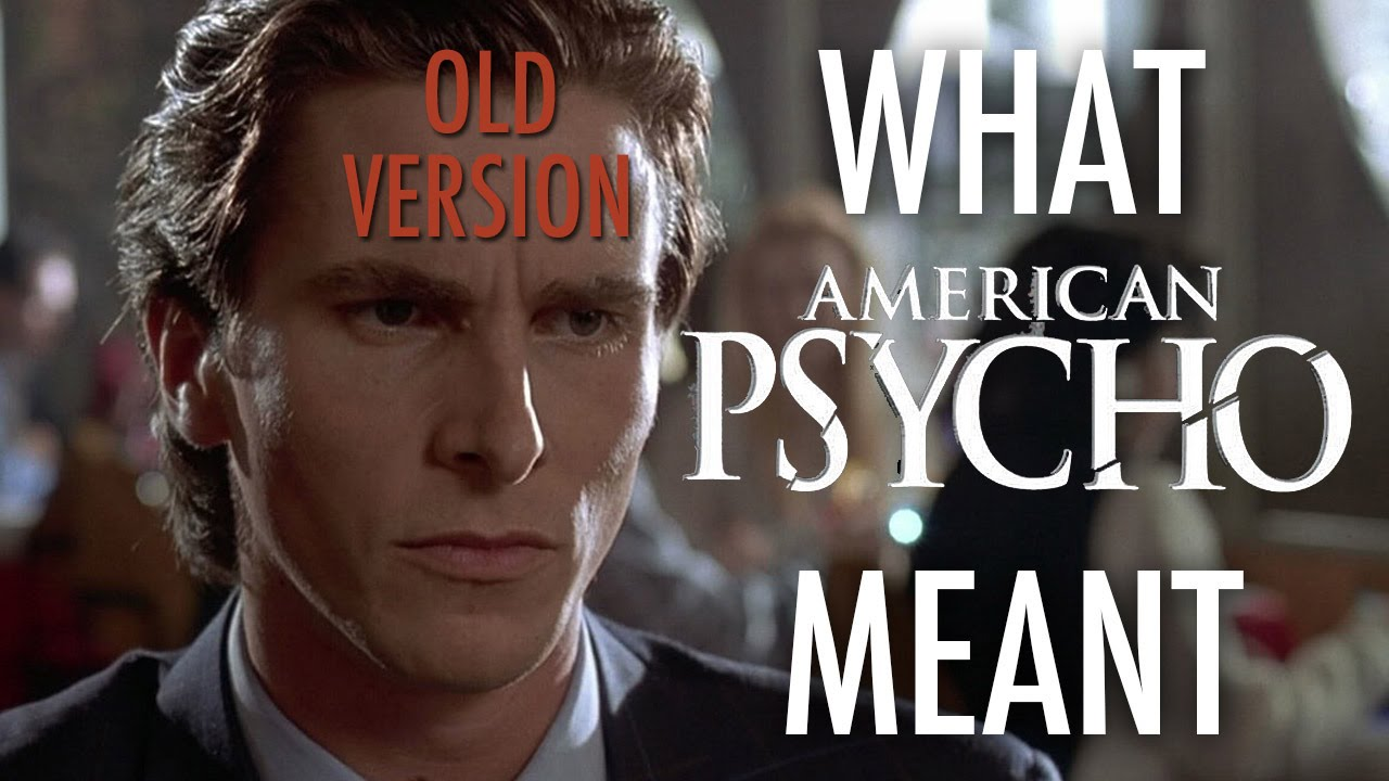 American Psycho - What it all Meant (OLD) - YouTube