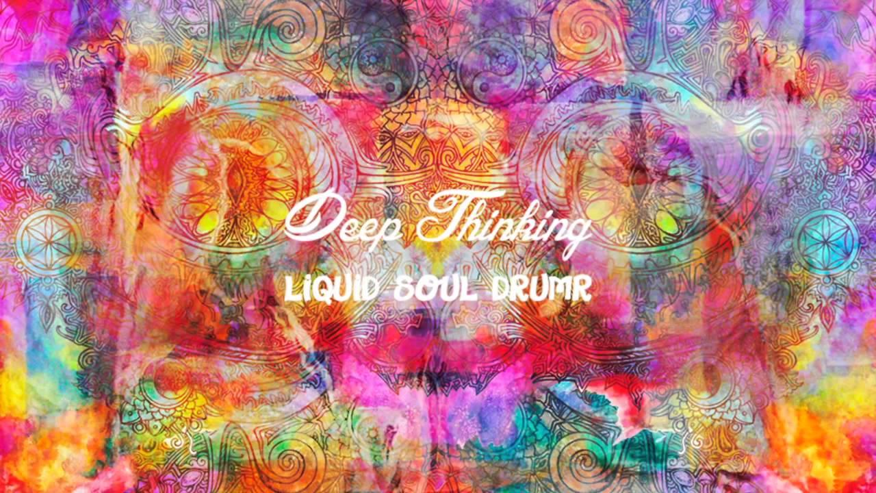 Liquid Soul Drumr -  Deep Thinking