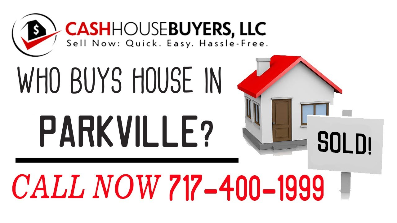 Who Buys Houses Parkville MD | Call 7174001999 | We Buy Houses Company Parkville MD