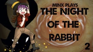 Minx Plays | The Night Of The Rabbit | 02