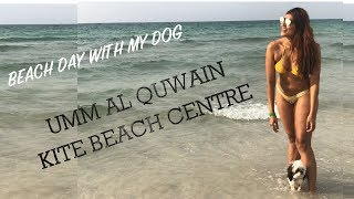 BEACH DAY WITH MY DOG | UMM AL QUWAIN KITE BEACH CENTRE | Boss…