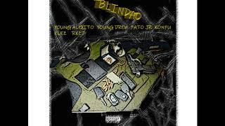 BLINDAO - Young Alexito ❌Young Drew❌Pato Jr❌Konfu❌Ele Z❌Rkz